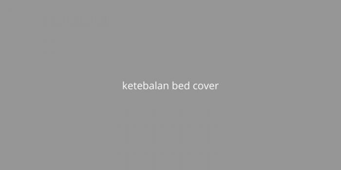 ketebalan bed cover