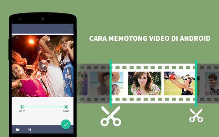 cara memotong video di android